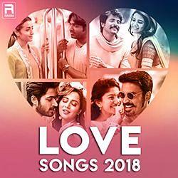 Love 2018 Songs Download, Love Songs 2018 Tamil MP3 Songs, Raaga.com Tamil  Songs
