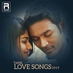 Tamil Love 2019 Songs Download, Tamil Love Songs 2019 Tamil MP3 Songs,  Raaga.com Tamil Songs